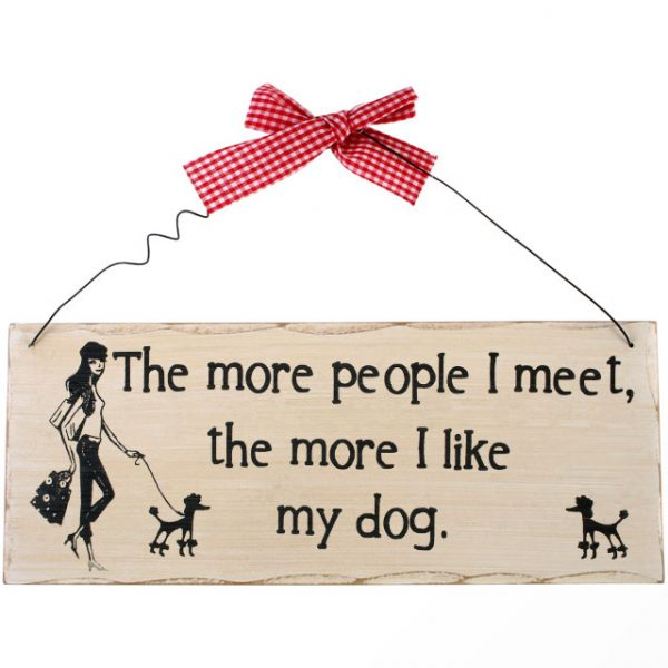 The More People I Meet Hanging Sign