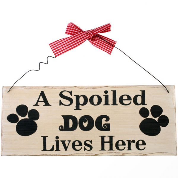 A Spoiled Dog Hanging Sign